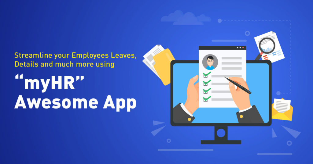 """Streamline your Employees Leaves, Details and much more using """"myHR"""" Awesome App"""